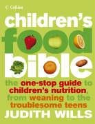 9780007164431: Children's Food Bible: The One-Stop Guide to Children's Nutrition, From Weaning to the Troublesome Teens