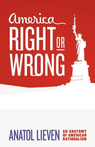 9780007164561: America Right or Wrong: An Anatomy of American Nationalism