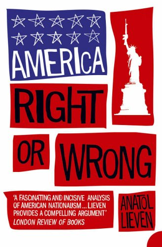 9780007164615: America Right Or Wrong An Anatomy Of American Nationalism - 2005 publication.