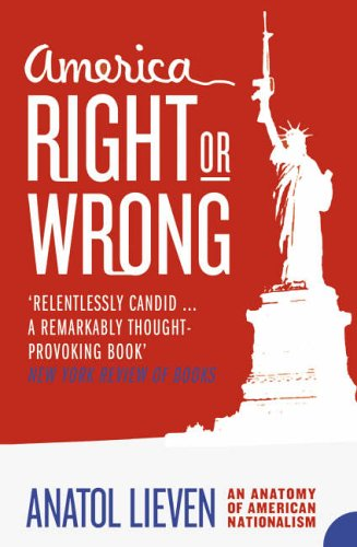 9780007164615: America Right or Wrong: An Anatomy of American Nationalism