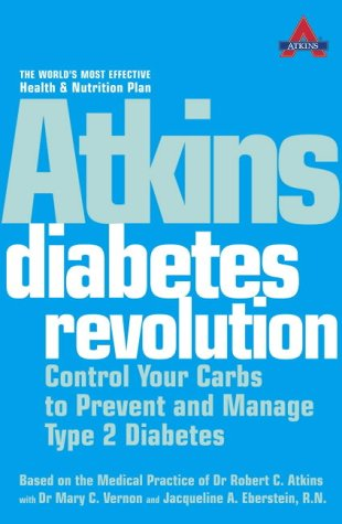 9780007164820: Atkins Diabetes Revolution: Control Your Carbs to Prevent and Manage Type 2 Diabetes (Based on the Medical Practice of Dr. Robert C. Atkins)