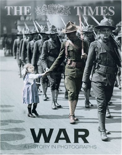 9780007164981: The Times War: A History in Photographs
