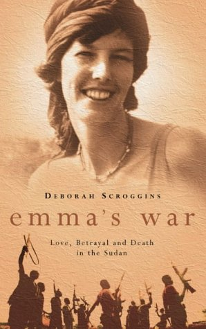 9780007164998: Emma's War: Love, Betrayal and Death in the Sudan