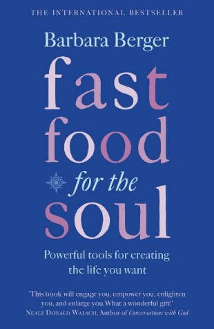 9780007165148: Fast Food for the Soul: Powerful Tools for Creating the Life You Want