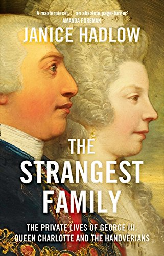 9780007165193: The Strangest Family: George III's Extraordinary Experiment in Domestic Happiness