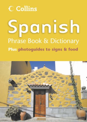 9780007165278: Collins Spanish Phrase Book and Dictionary (Phrasebook & Dictionary)