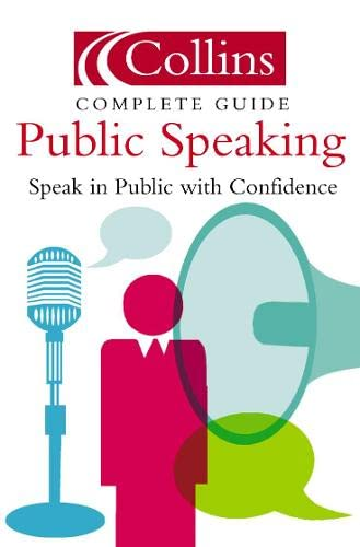 9780007165575: Public Speaking: Speak in Public with Confidence (Collins Complete Guide)