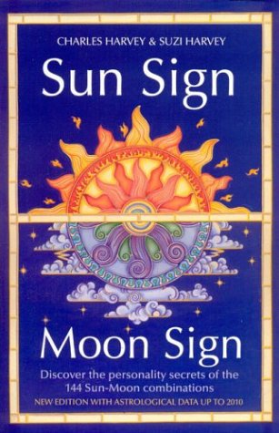 9780007165643: Sun Sign, Moon Sign: Discover the personality secrets of the 144 sun-moon combinations