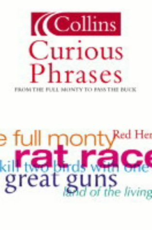 9780007165964: Curious Phrases (Collins Dictionary of)