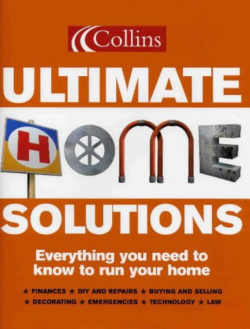 9780007165988: Collins Ultimate Home Solutions: Everything You Need to Know to Run Your Home