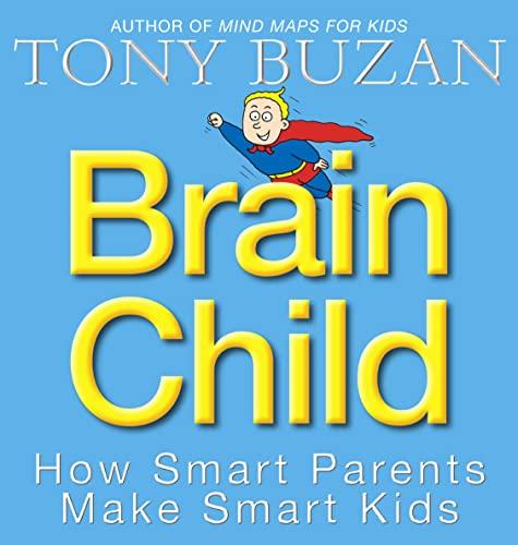 9780007166077: Brain Child: How Smart Parents Make Smart Kids