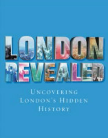 9780007166381: London Revealed: Uncovering London's hidden history (Www.Getmapping.Com)
