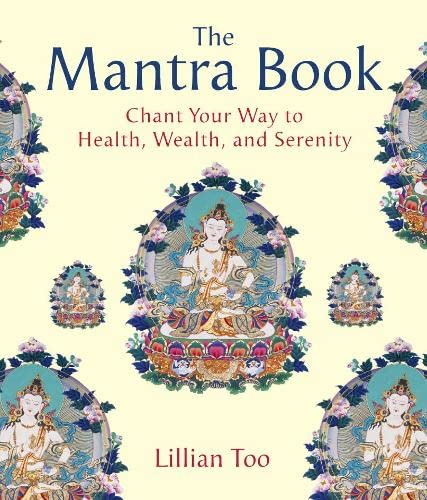 9780007166435: The Mantra Book: Chant Your Way to Health, Wealth and Serenity