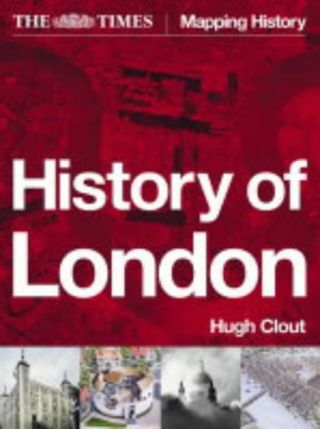 9780007166534: The Times History of London (Mapping History S.)