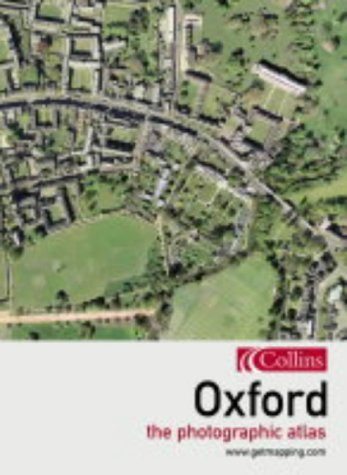 9780007166541: Oxford: The Photographic Atlas (Www.Getmapping.Com)