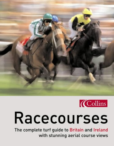 9780007166558: Racecourses: The complete turf guide to Britain and Ireland (Www.Getmapping.Com)