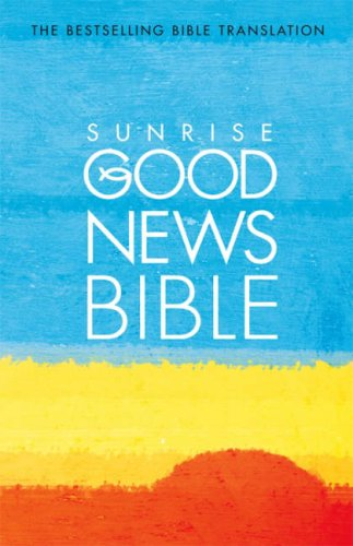 9780007166565: Sunrise Good News Bible: (GNB)