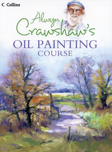 9780007166770: Alwyn Crawshaw's Oil Painting Course