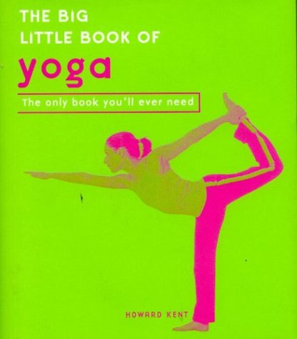 9780007166800: The Big Little Book of Yoga: The Only Book You'll Ever Need