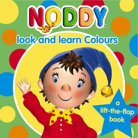 9780007166978: Noddy Look and Learn (2) - Colours: Colours Bk. 2 (Noddy Look & Learn)