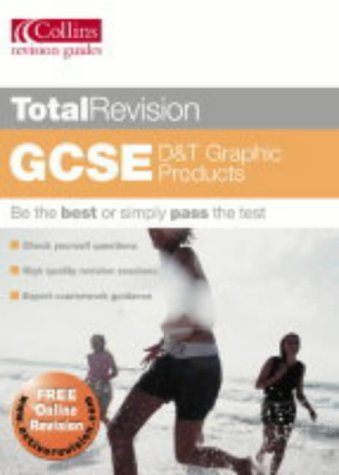 9780007167098: Total Revision - GCSE D and T: Graphic Products