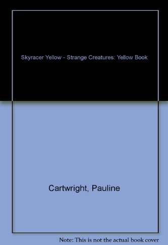 9780007167333: Skyracer Yellow - Strange Creatures: Yellow Book