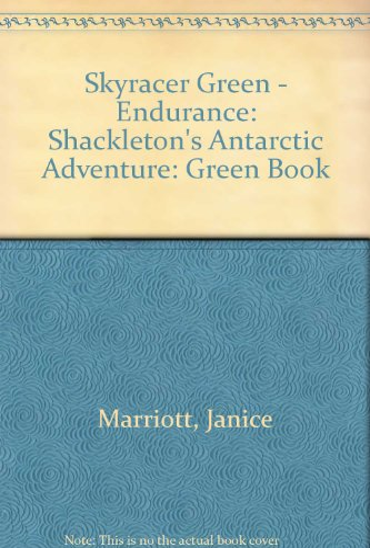 9780007168019: Skyracer Green - Endurance: Shackleton's Antarctic Adventure: Green Book