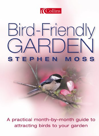 9780007169351: Bird-Friendly Garden: A Practical Month-by-Month Guide to Attracting Birds to Your Garden