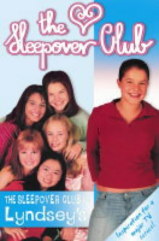 9780007169399: The Sleepover Club (2) - The Sleepover Club at Lyndsey's: Definitely Not For Boys!