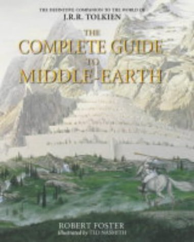 9780007169429: The Complete Guide to Middle-Earth: From the Hobbit to the Silmarillion