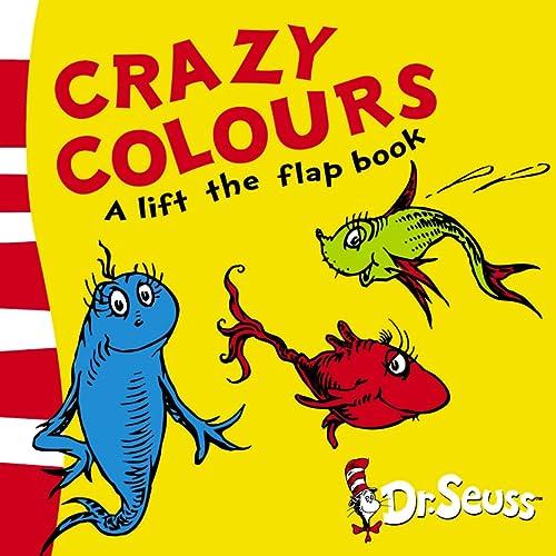 9780007169436: Crazy Colours: A Lift-the-flap Book (Dr Seuss Lift the Flap)