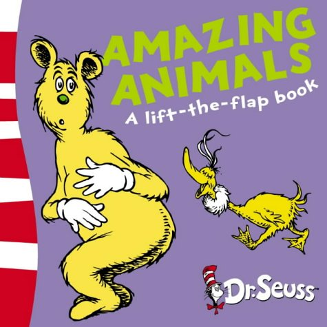 9780007169467: Amazing Animals: A Lift-the-Flap Book (Dr Seuss Lift the Flap)