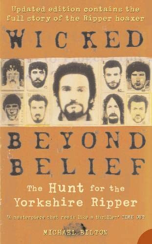 9780007169634: Wicked Beyond Belief: The Hunt for the Yorkshire Ripper