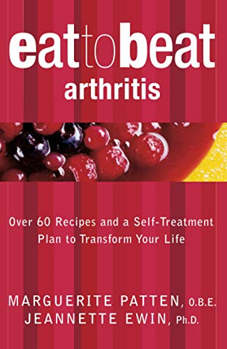 9780007169665: Eat to Beat: Arthritis: Over 60 Recipes and a Self-Treatment Plan to Transform Your Life