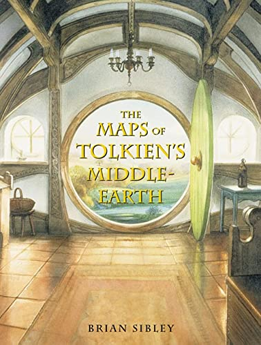 The Maps of Tolkien's Middle-earth: Sibley, Brian