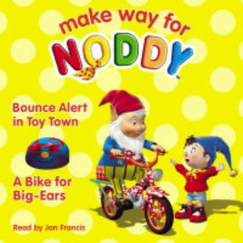 9780007169764: Make Way for Noddy - A Bike for Big-Ears / Bounce Alert in Toy Town: AND Bounce Alert in Toy Town