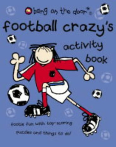 9780007169832: Football Crazy?s Activity Book (Bang on the Door)