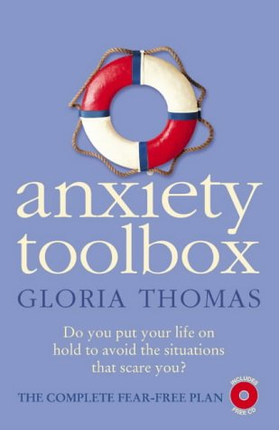 9780007170227: Anxiety Toolbox: The Complete Fear-Free Plan: Powerful Tools to Fix Fears, Phobias and Panic Attacks