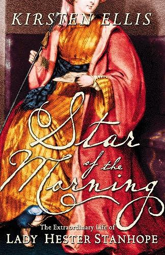 Star of the Morning: The Extraordinary Life: Ellis, Kirsten