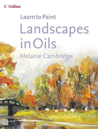 9780007170340: Landscapes in Oils (Collins Learn to Paint)