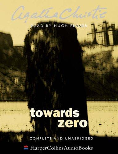 9780007170449: Towards Zero: Complete & Unabridged