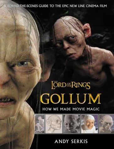 Gollum - How We Made Movie Magic - the Lord of the Rings