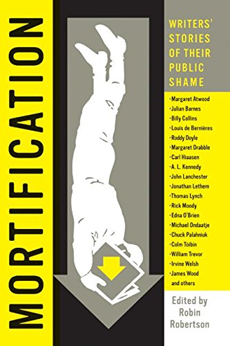 9780007170586: Mortification: Writers' Stories of their Public Shame
