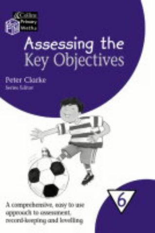 9780007170692: Collins Primary Maths - Year 6 Assessing the Key Objectives