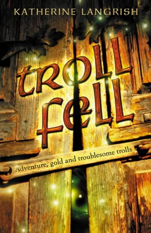 Troll Fell ***SIGNED & DATED***: Katherine Langrish