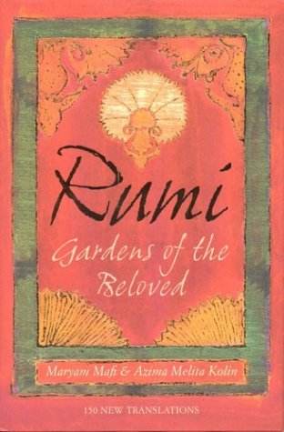 9780007170739: Rumi: Gardens of the Beloved: 150 new translations