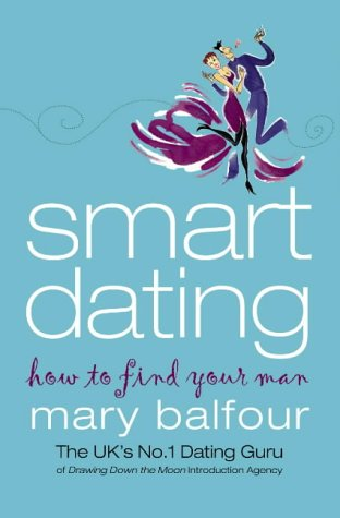 9780007170791: Smart Dating: How to Find Your Man