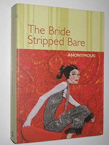 9780007170869: The Bride Stripped Bare