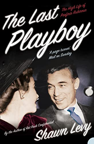 9780007171071: The Last Playboy: The High Life of Porfirio Rubirosa