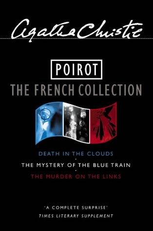 "9780007171132: Poirot: The French Collection: ""Murder on the Links"", ""Mystery of the Blue Train"", ""Death in the Clouds"""